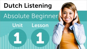 Dutch Listening Comprehension for Absolute Beginners