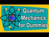 Quantum Mechanics for Dummies: Explained in 22 Minutes