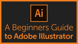 Beginners Guide to Adobe Illustrator