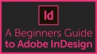 Beginners Guide to Adobe InDesign