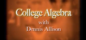 College Algebra (Pre-Calculus) with Dennis Allison