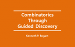 Combinatorics Through Guided Discovery: Textbook by Kenneth P. Bogart
