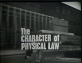 Richard Feynman Messenger Lectures: The Character of Physical Law