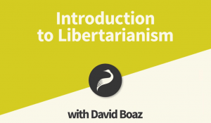 Introduction to Libertarianism with David Boaz