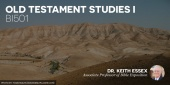 Old Testament Studies I with Dr. Keith Essex