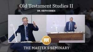 Old Testament Studies II with Dr. Keith Essex