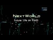 NextWorld: Future Life on Earth (2008)