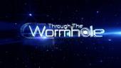 Through The Wormhole (2010)