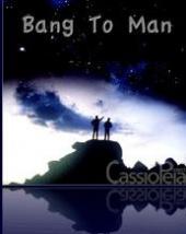 Bang to Man (2009)
