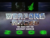 Weapons Races: The Race for the Aircraft Carrier (2006)