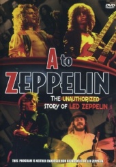 A to Zeppelin: The Led Zeppelin Story (2004)
