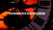 Dangerous Knowledge (2008)