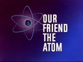 Our Friend The Atom (1957)