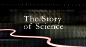The Story of Science: Power, Proof and Passion (2010)