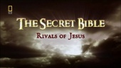 The Secret Bible: Rivals of Jesus (2006)
