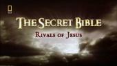 The Secret Bible: Rivals of Jesus (2006)
