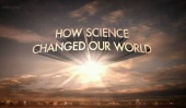 How Science Changed Our World (2010)