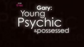 Gary: Young, Psychic And Possessed (2009)