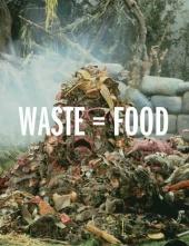 Waste = Food (2006)