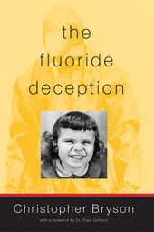 The Fluoride Deception: An Interview with Christopher Bryson (2004)