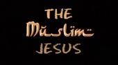 The Muslim Jesus (2007)