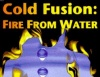 Cold Fusion: Fire From Water (1999)
