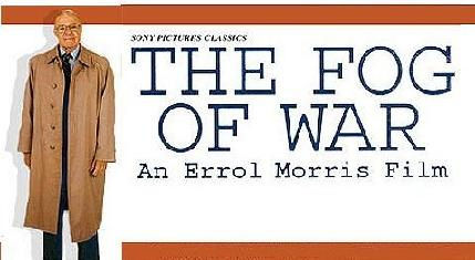 the fog of war eleven lessons What: the fog of war: eleven lessons from the life of robert smcnamara,  directed by errol morris, 2003 oscar best documentary winner.