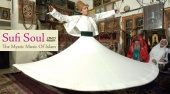 Sufi Soul: The Mystic Music of Islam (2005)
