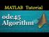 MATLAB ode45 Algorithm