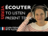 Écouter (to listen) — Present Tense