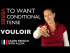 Vouloir (to want) — Conditional Tense