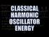 Classical Harmonic Oscillator 2: Energy