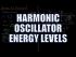 Harmonic Oscillator Energy Levels
