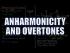 Anharmonicity and Overtones