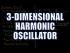 3-D Harmonic Oscillator
