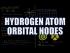 Hydrogen Atomic Orbital Nodes