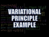 Variational Principle Example