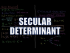 Secular Determinant