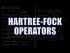 Hartree-Fock Operators