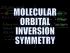 Molecular Orbital Inversion Symmetry