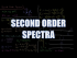 Second Order Spectra
