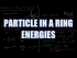 Particle in a Ring Energies