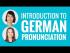 Introduction to German Pronunciation