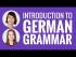 Introduction to German Grammar