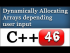 Dynamically Allocating Arrays Depending on User Input in C++