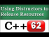 C++ Destructors to Release Resources with Example
