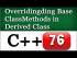 C++ Overriding Base Class Methods in Derived Class