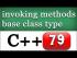 Calling Methods Using Base Class Type in C++
