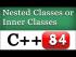 Nested Classes or Inner classes in C++