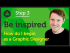 'Be inspired' How do I begin as a Graphic Designer?